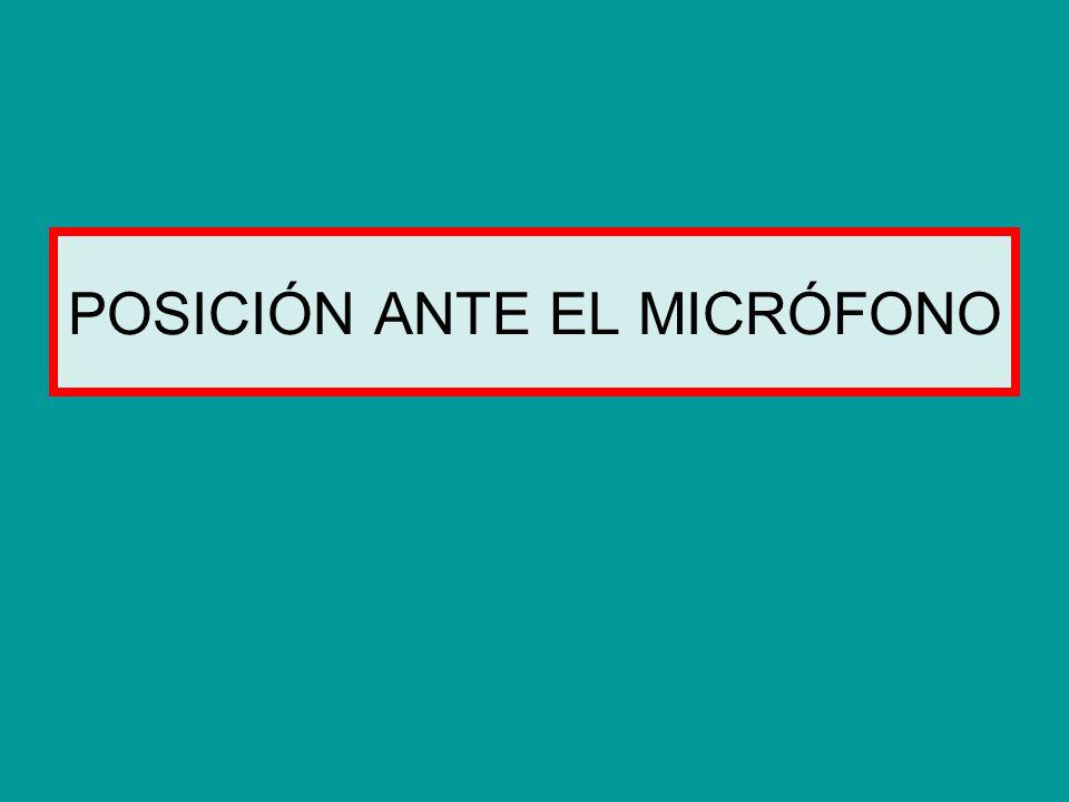 POSICIÓN ANTE EL MICRÓFONO