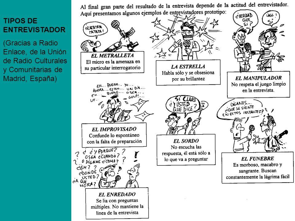 TIPOS DE ENTREVISTADOR (Gracias a Radio Enlace, de la Unión de Radio Culturales y Comunitarias de Madrid, España)