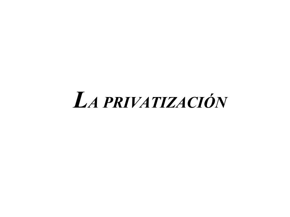 L A PRIVATIZACIÓN
