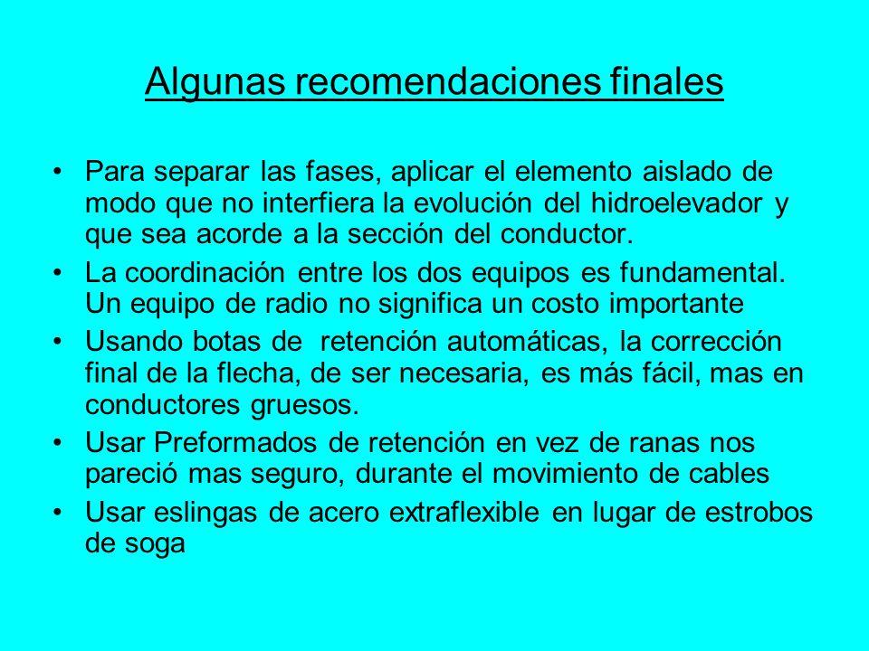 Algunas recomendaciones finales Para separar las fases, aplicar el elemento aislado de modo que no interfiera la evolución del hidroelevador y que sea