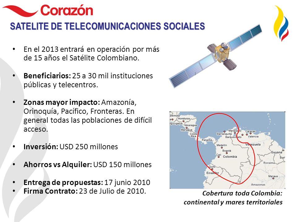 En el 2013 entrará en operación por más de 15 años el Satélite Colombiano. Beneficiarios: 25 a 30 mil instituciones públicas y telecentros. Zonas mayo