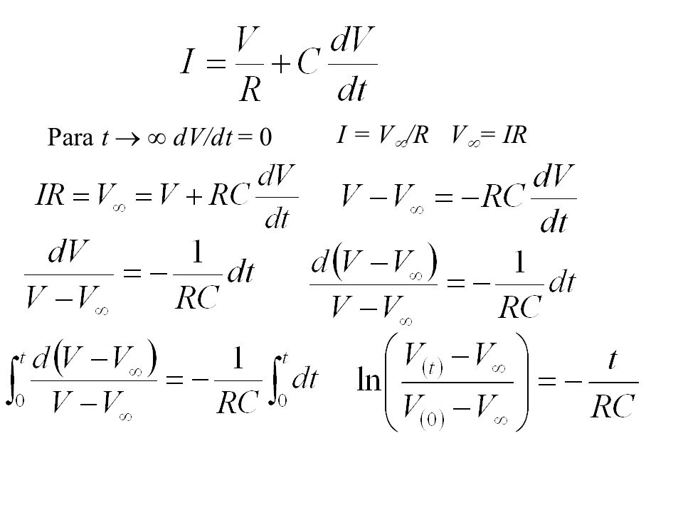 Para t dV/dt = 0 I = V /R V = IR