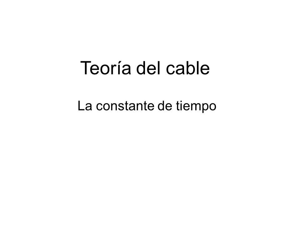 Teoría del cable La constante de tiempo