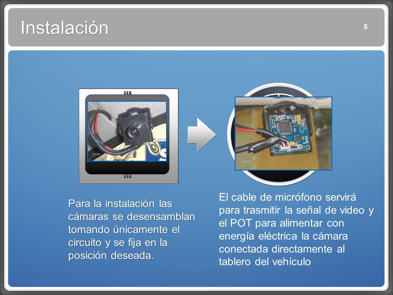 5 Instalación Para la instalación las cámaras se desensamblan tomando únicamente el circuito y se fija en la posición deseada.