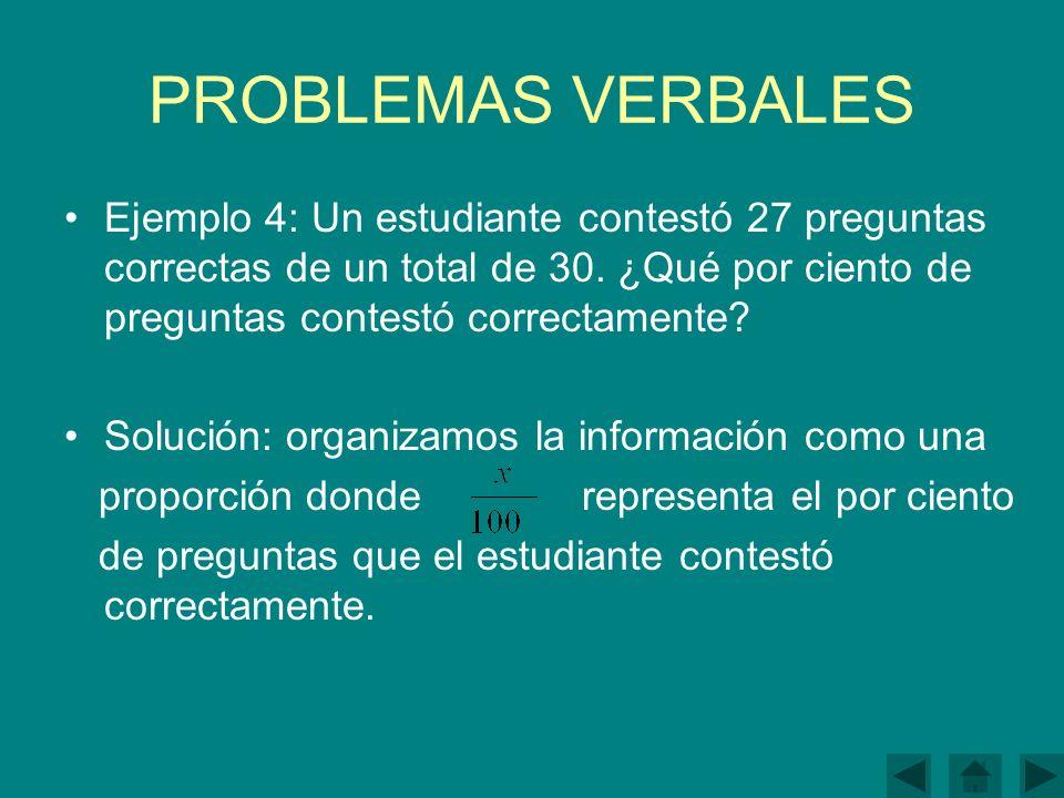 PROBLEMAS VERBALES Ejemplo 4: Un estudiante contestó 27 preguntas correctas de un total de 30.