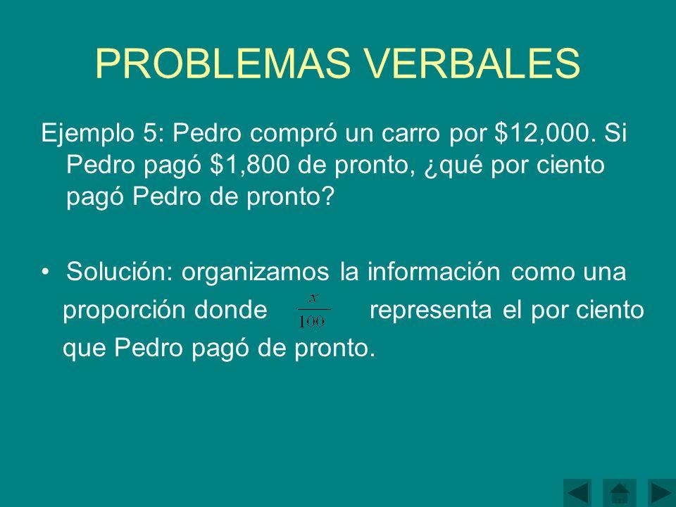 PROBLEMAS VERBALES Ejemplo 5: Pedro compró un carro por $12,000.
