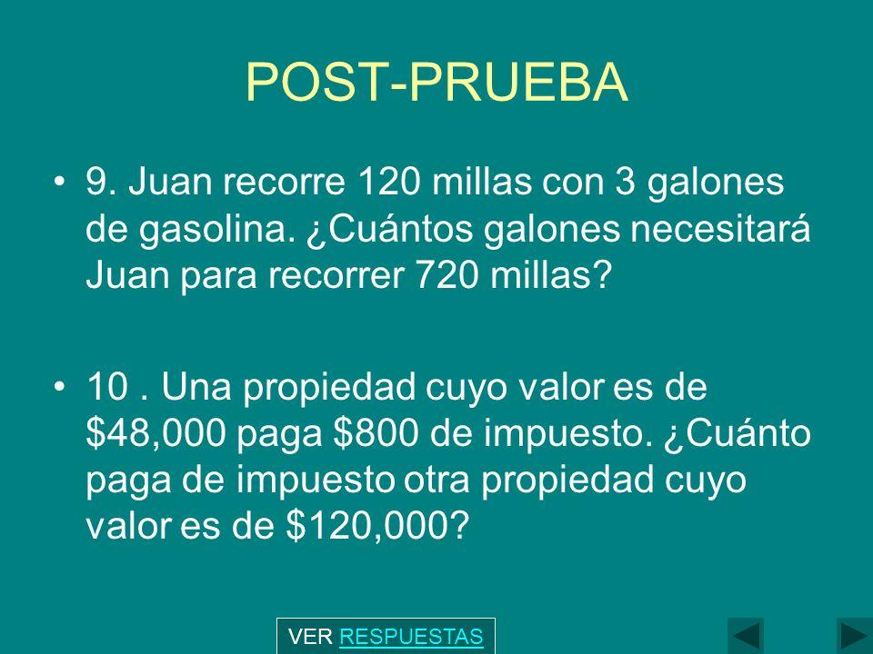 POST-PRUEBA 9.Juan recorre 120 millas con 3 galones de gasolina.