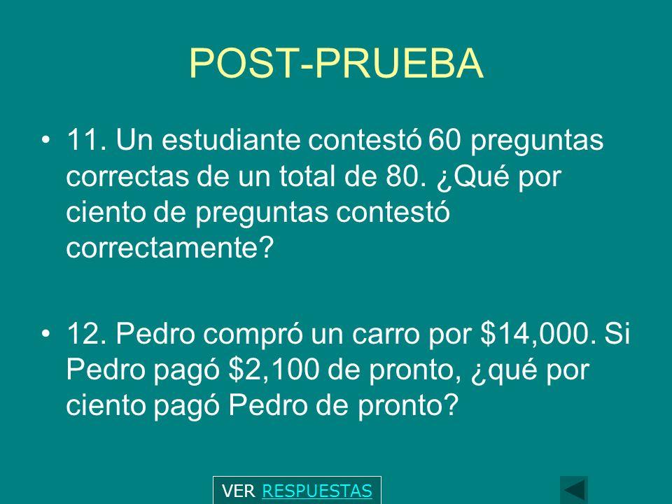 POST-PRUEBA 11.Un estudiante contestó 60 preguntas correctas de un total de 80.