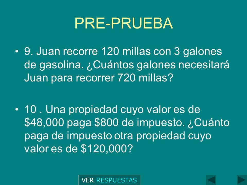 PRE-PRUEBA 9.Juan recorre 120 millas con 3 galones de gasolina.
