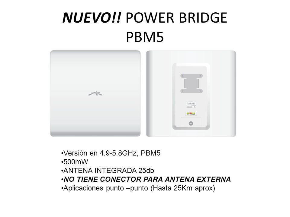 NUEVO!! POWER BRIDGE PBM5 Versión en 4.9-5.8GHz, PBM5 500mW ANTENA INTEGRADA 25db NO TIENE CONECTOR PARA ANTENA EXTERNA Aplicaciones punto –punto (Has