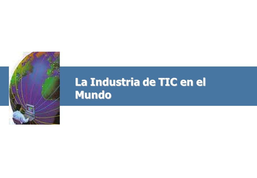 La Industria de TIC en el Mundo