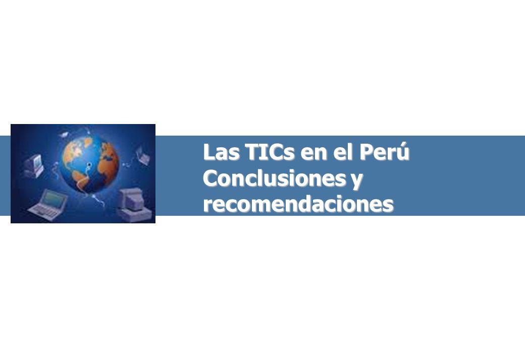 Las TICs en el Perú Conclusiones y recomendaciones
