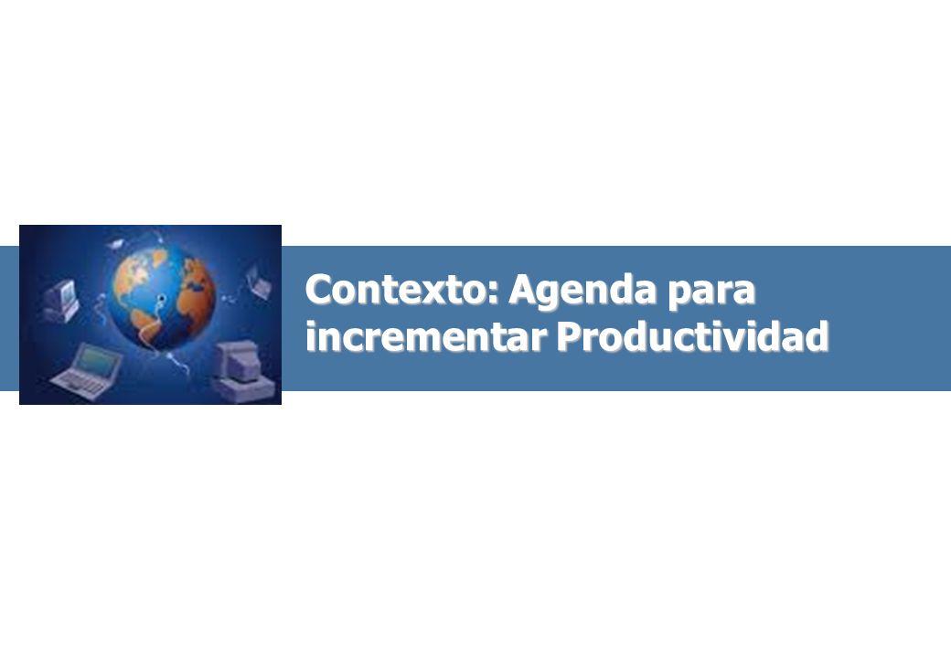 Contexto: Agenda para incrementar Productividad