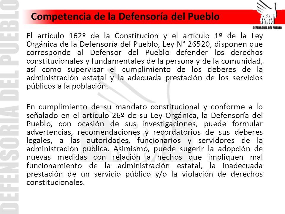 Competencia de la Defensoría del Pueblo El artículo 162º de la Constitución y el artículo 1º de la Ley Orgánica de la Defensoría del Pueblo, Ley N° 26
