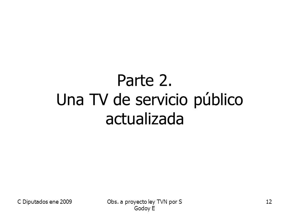 C Diputados ene 2009Obs. a proyecto ley TVN por S Godoy E 12 Parte 2.
