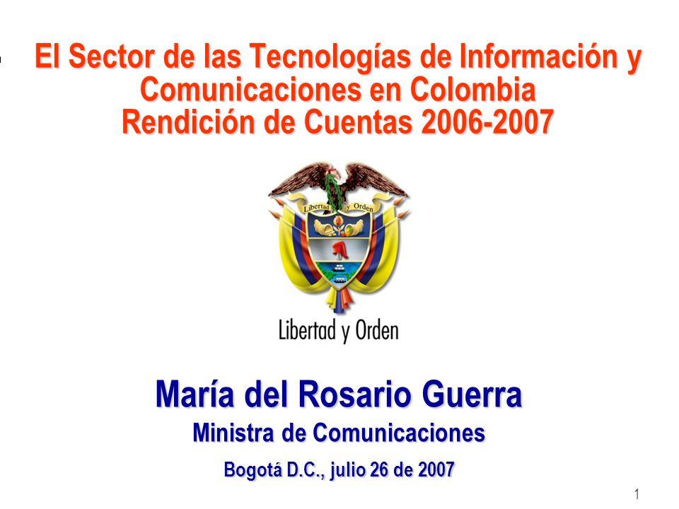 Ministerio de Comunicaciones República de Colombia Ministerio de Comunicaciones República de Colombia 1 El Sector de las Tecnologías de Información y