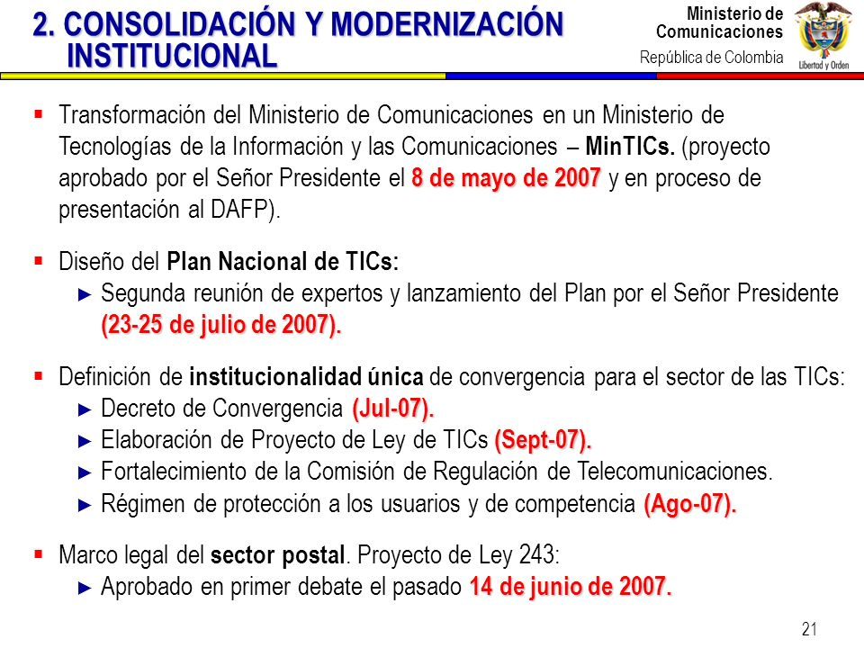 Ministerio de Comunicaciones República de Colombia Ministerio de Comunicaciones República de Colombia 21 8 de mayo de 2007 Transformación del Minister