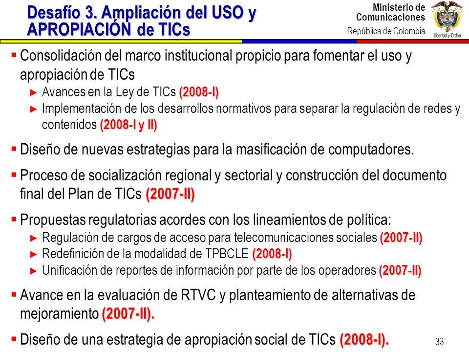 Ministerio de Comunicaciones República de Colombia Ministerio de Comunicaciones República de Colombia 33 Consolidación del marco institucional propici