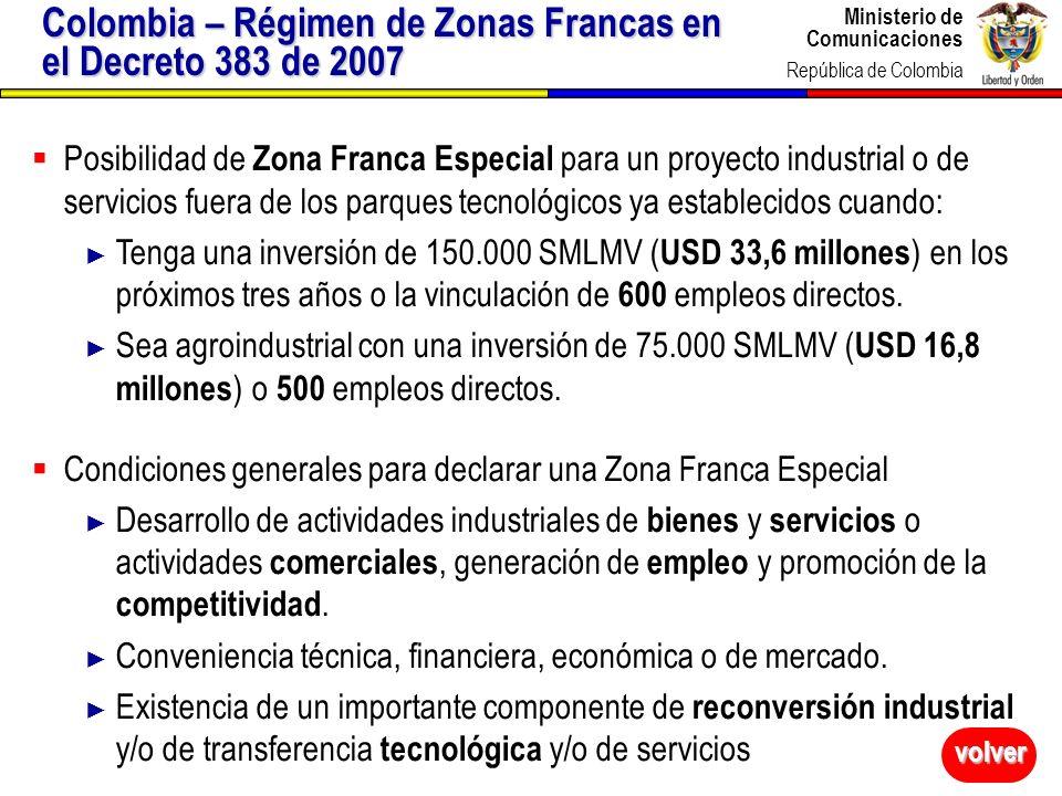 Ministerio de Comunicaciones República de Colombia Ministerio de Comunicaciones República de Colombia 35 Posibilidad de Zona Franca Especial para un p