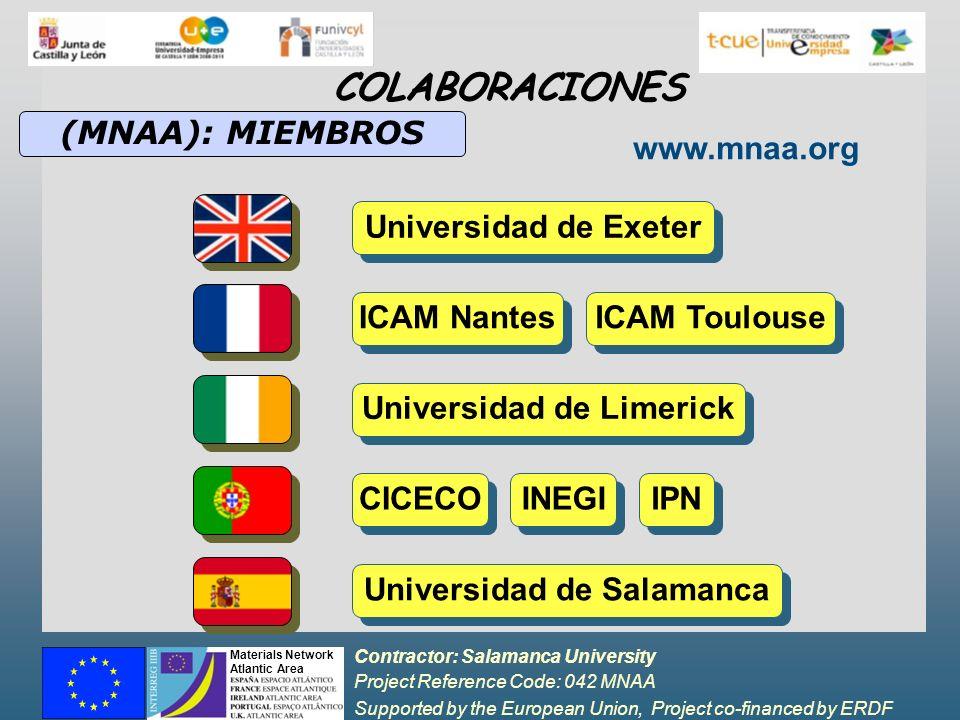 Contractor: Salamanca University Project Reference Code: 042 MNAA Supported by the European Union, Project co-financed by ERDF Materials Network Atlantic Area INCONVENIENTES DIFICULTAD DE DIVULGACIÓN NO COINCIDENCIA EN FINES Y MÉTODOS DISFUNICIONES DE PROCESOS ADMINISTRATIVOS FUERTE DEPENDENCIA DEL RESULTADO FALTA DE CONTINUIDAD DE PROYECTOS Y FINANCIACIÓN ( Creación de Plataformas Tecnológicas y financiación estable pública a GIR) COLABORACIONES : UNIVERSIDAD-EMPRESA