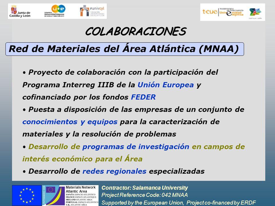Contractor: Salamanca University Project Reference Code: 042 MNAA Supported by the European Union, Project co-financed by ERDF Materials Network Atlantic Area Universidad de Salamanca Departamento de Química Inorgánica GIR: QUESCAT http://www.quescat.com Ponente: Dr.