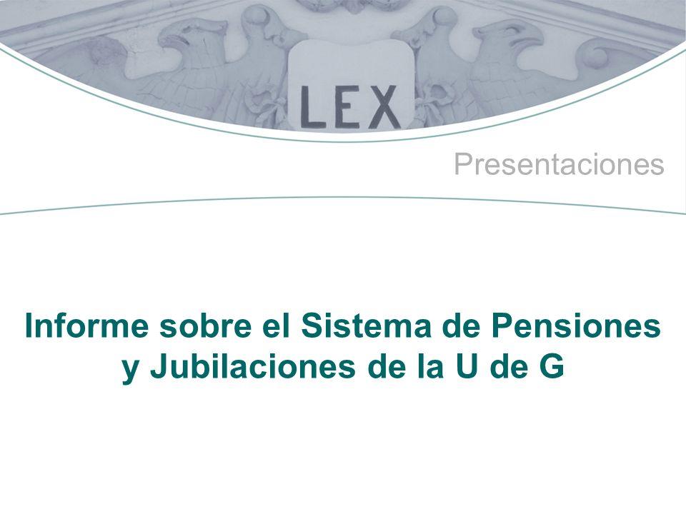 Presentaciones Informe sobre el Sistema de Pensiones y Jubilaciones de la U de G
