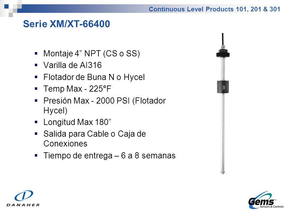 Continuous Level Products 101, 201 & 301 Montaje 4 NPT (CS o SS) Varilla de AI316 Flotador de Buna N o Hycel Temp Max - 225°F Presión Max - 2000 PSI (
