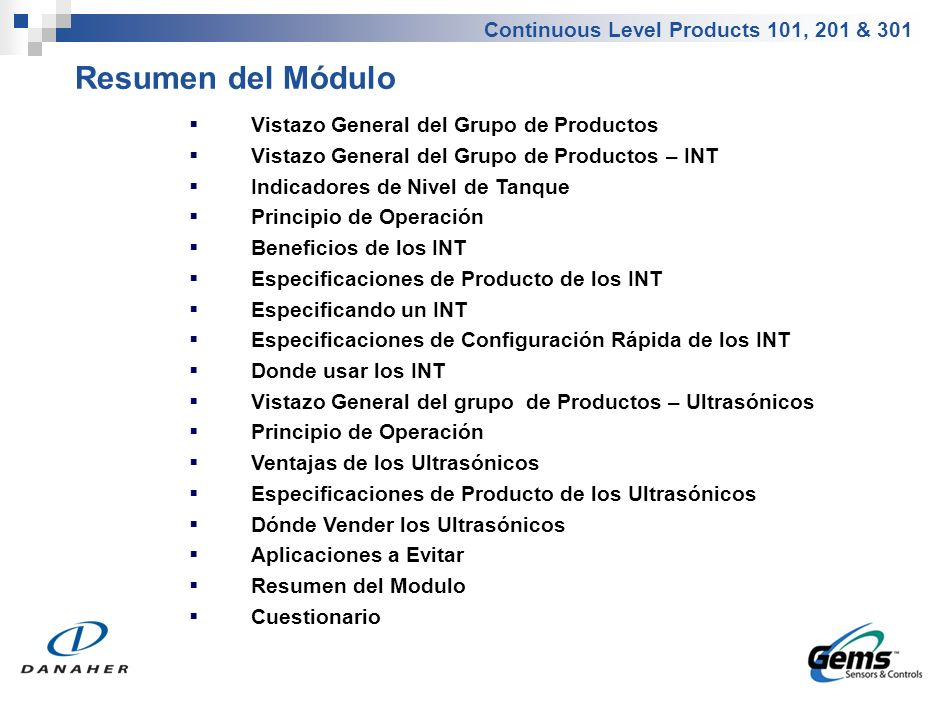 Continuous Level Products 101, 201 & 301 Resumen del Módulo Vistazo General del Grupo de Productos Vistazo General del Grupo de Productos – INT Indica