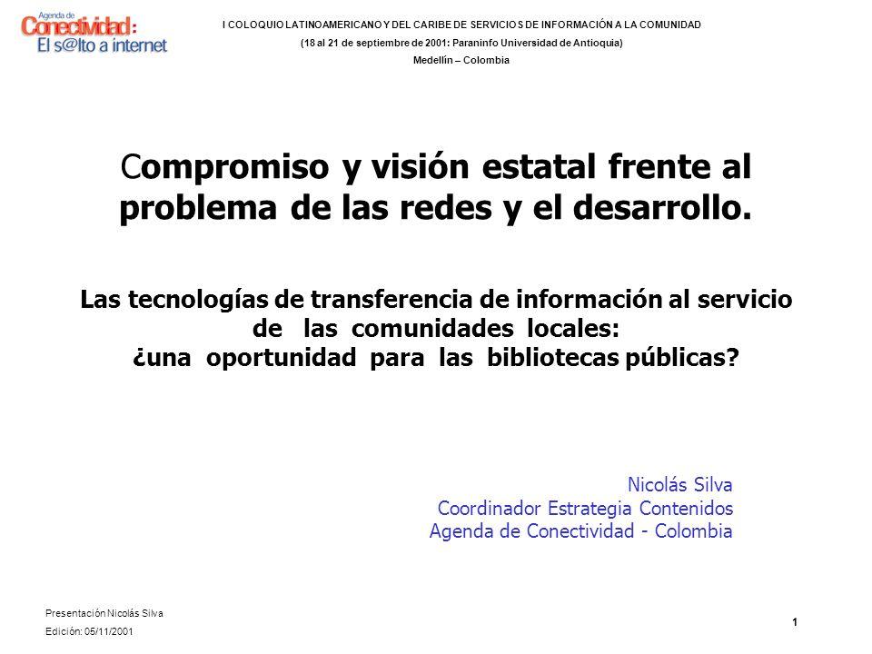 1 Compromiso y visión estatal frente al problema de las redes y el desarrollo.