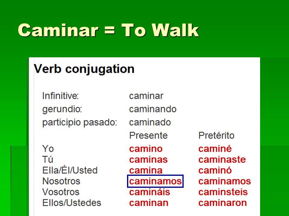 Caminar = To Walk
