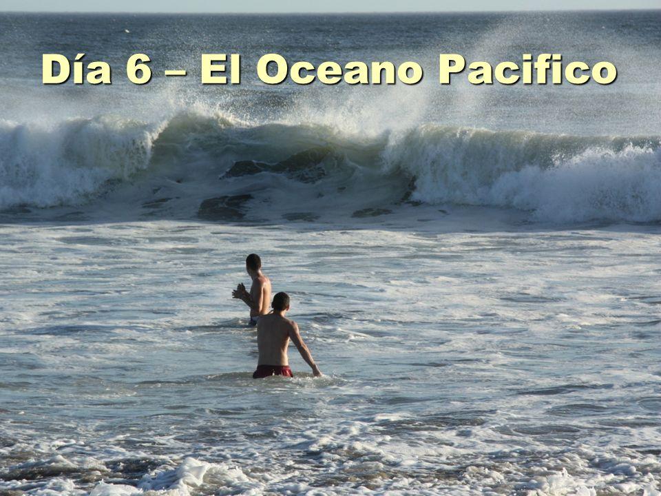 Día 6 – El Oceano Pacifico