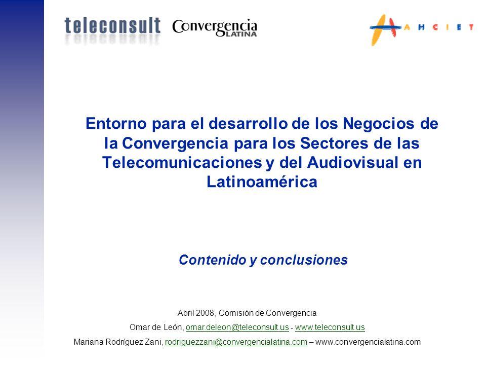 Entorno para el desarrollo de los Negocios de la Convergencia para los Sectores de las Telecomunicaciones y del Audiovisual en Latinoamérica Abril 200