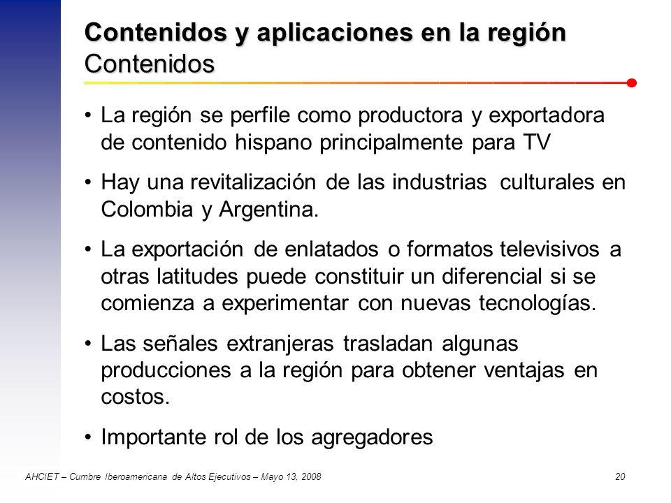 AHCIET – Cumbre Iberoamericana de Altos Ejecutivos – Mayo 13, 2008 20 Contenidos y aplicaciones en la región Contenidos La región se perfile como prod