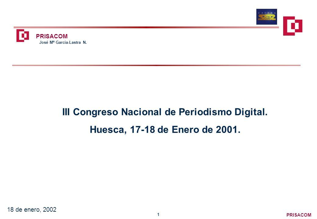 PRISACOM 1 18 de enero, 2002 III Congreso Nacional de Periodismo Digital.