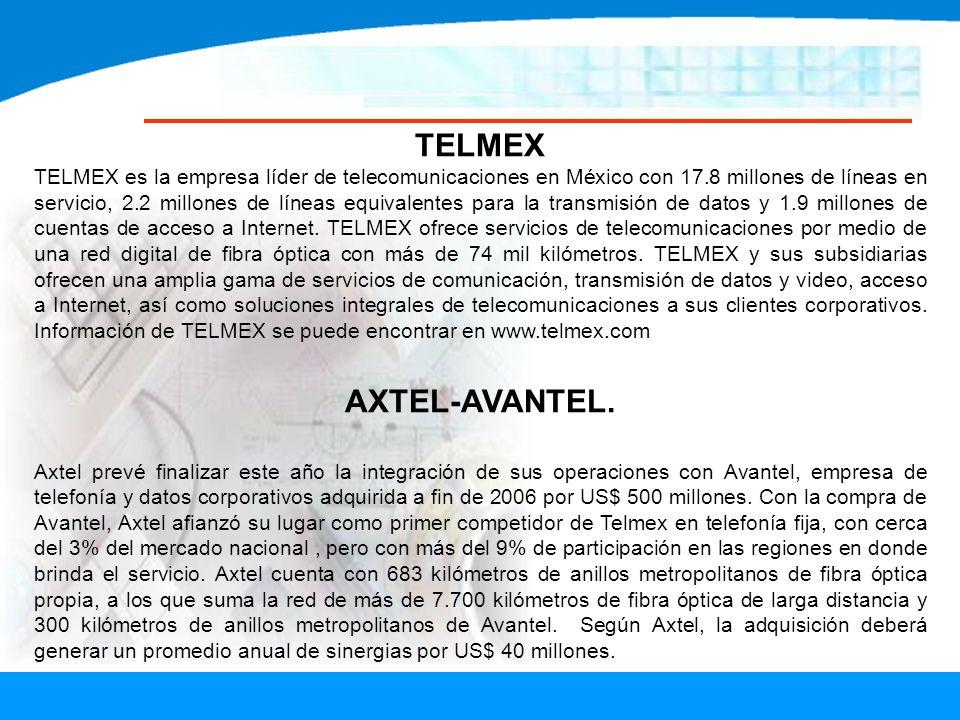TELMEX TELMEX es la empresa líder de telecomunicaciones en México con 17.8 millones de líneas en servicio, 2.2 millones de líneas equivalentes para la