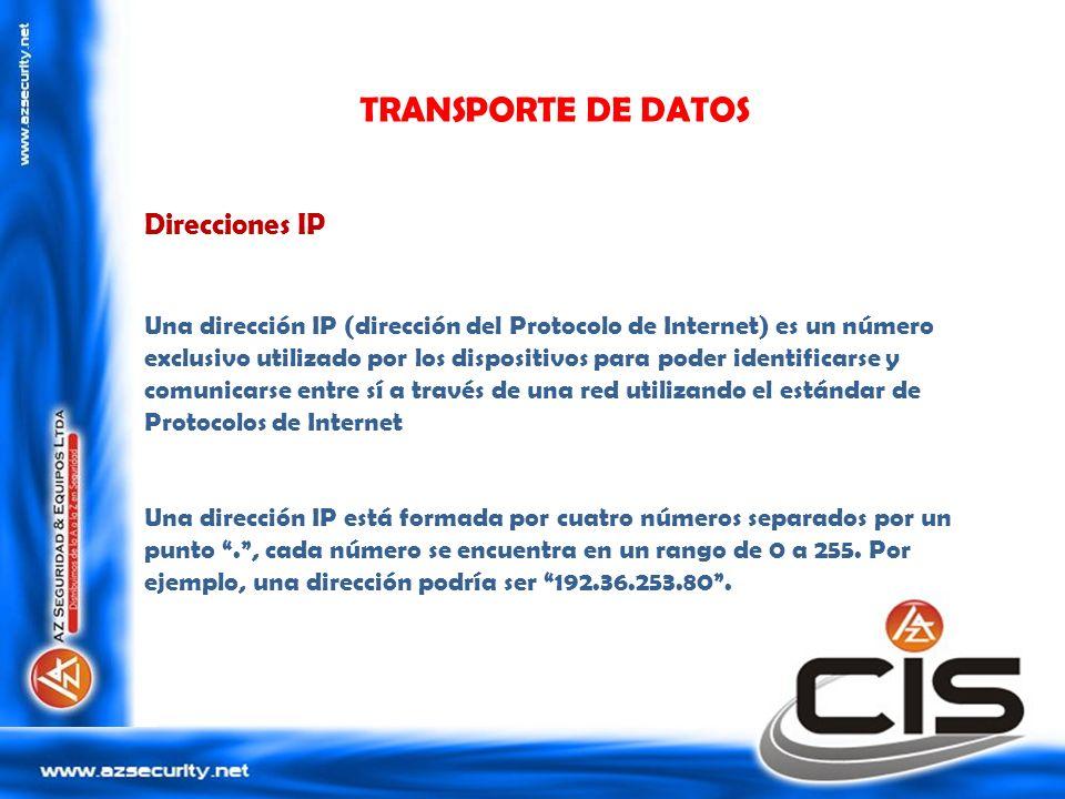 TRANSPORTE DE DATOS Direcciones IP Una dirección IP (dirección del Protocolo de Internet) es un número exclusivo utilizado por los dispositivos para p