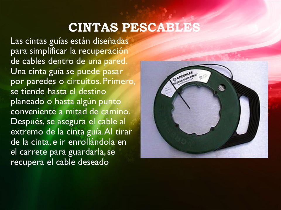 CINTAS PESCABLES Las cintas guías están diseñadas para simplificar la recuperación de cables dentro de una pared.