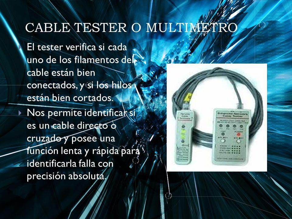 El tester verifica si cada uno de los filamentos del cable están bien conectados, y si los hilos están bien cortados.