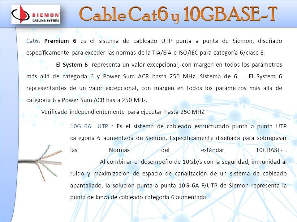 Cat6: Premium 6 es el sistema de cableado UTP punta a punta de Siemon, diseñado específicamente para exceder las normas de la TIA/EIA e ISO/IEC para categoría 6/clase E.