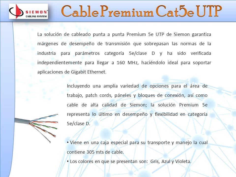 La solución de cableado punta a punta Premium 5e UTP de Siemon garantiza márgenes de desempeño de transmisión que sobrepasan las normas de la industria para parámetros categoría 5e/clase D y ha sido verificada independientemente para llegar a 160 MHz, haciéndolo ideal para soportar aplicaciones de Gigabit Ethernet.