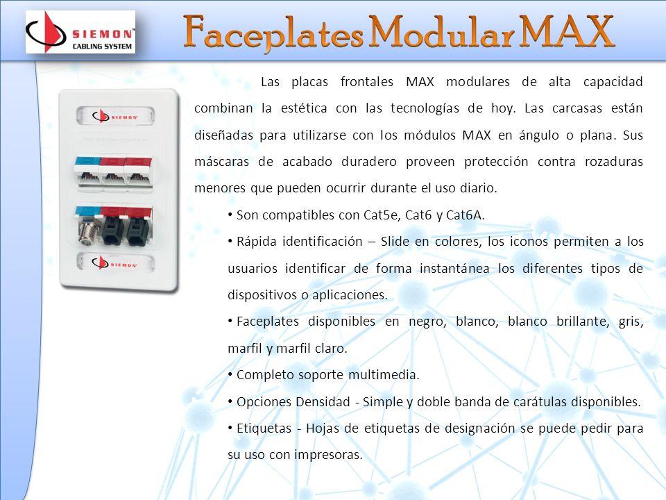 Las placas frontales MAX modulares de alta capacidad combinan la estética con las tecnologías de hoy.