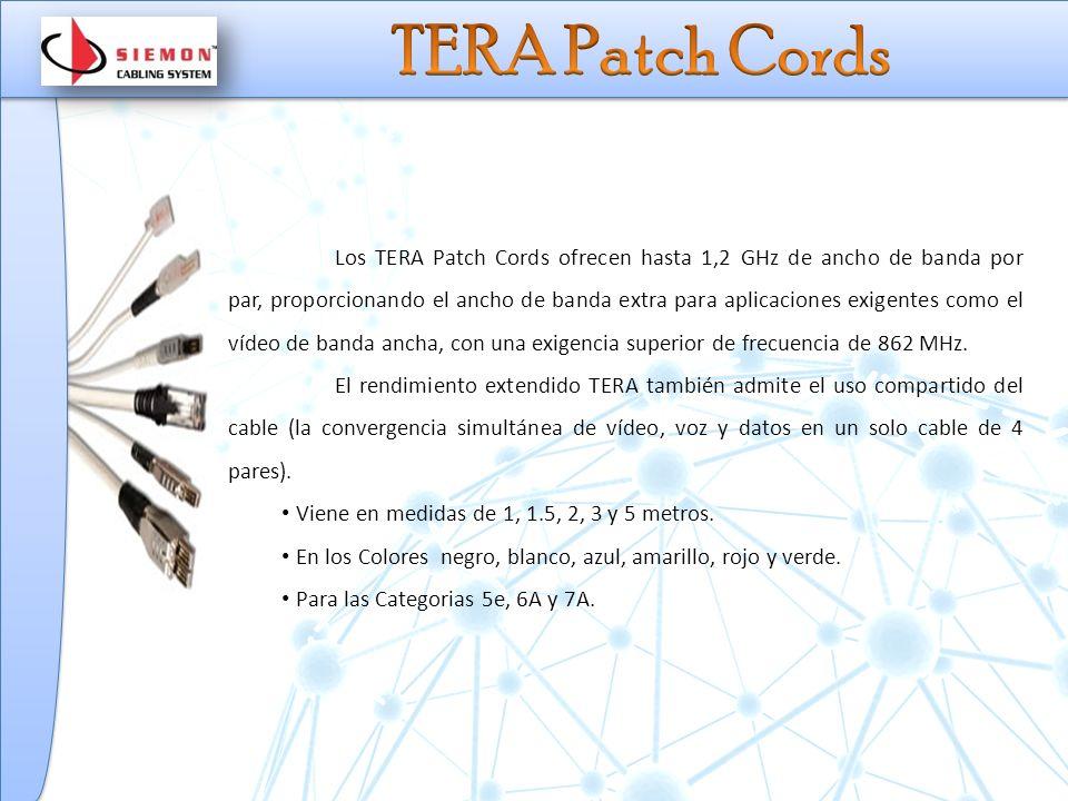 Los TERA Patch Cords ofrecen hasta 1,2 GHz de ancho de banda por par, proporcionando el ancho de banda extra para aplicaciones exigentes como el vídeo de banda ancha, con una exigencia superior de frecuencia de 862 MHz.