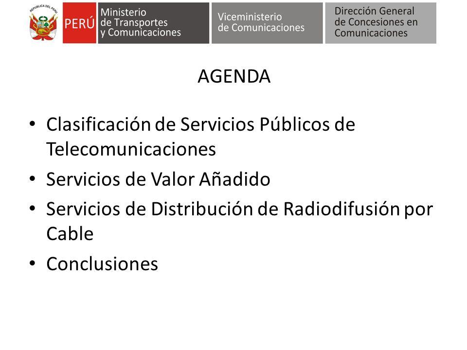 AGENDA Clasificación de Servicios Públicos de Telecomunicaciones Servicios de Valor Añadido Servicios de Distribución de Radiodifusión por Cable Conclusiones