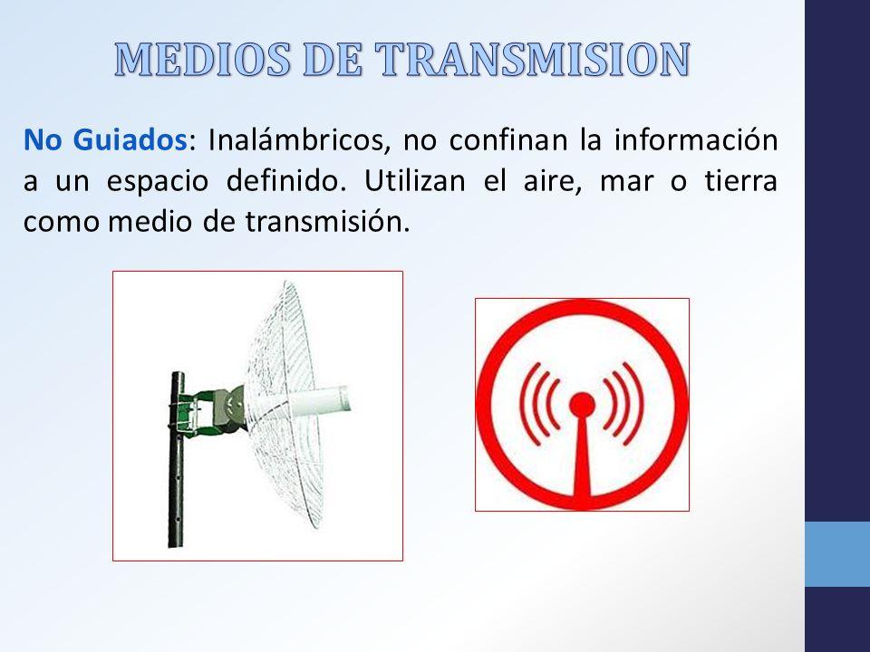 No Guiados: Inalámbricos, no confinan la información a un espacio definido.