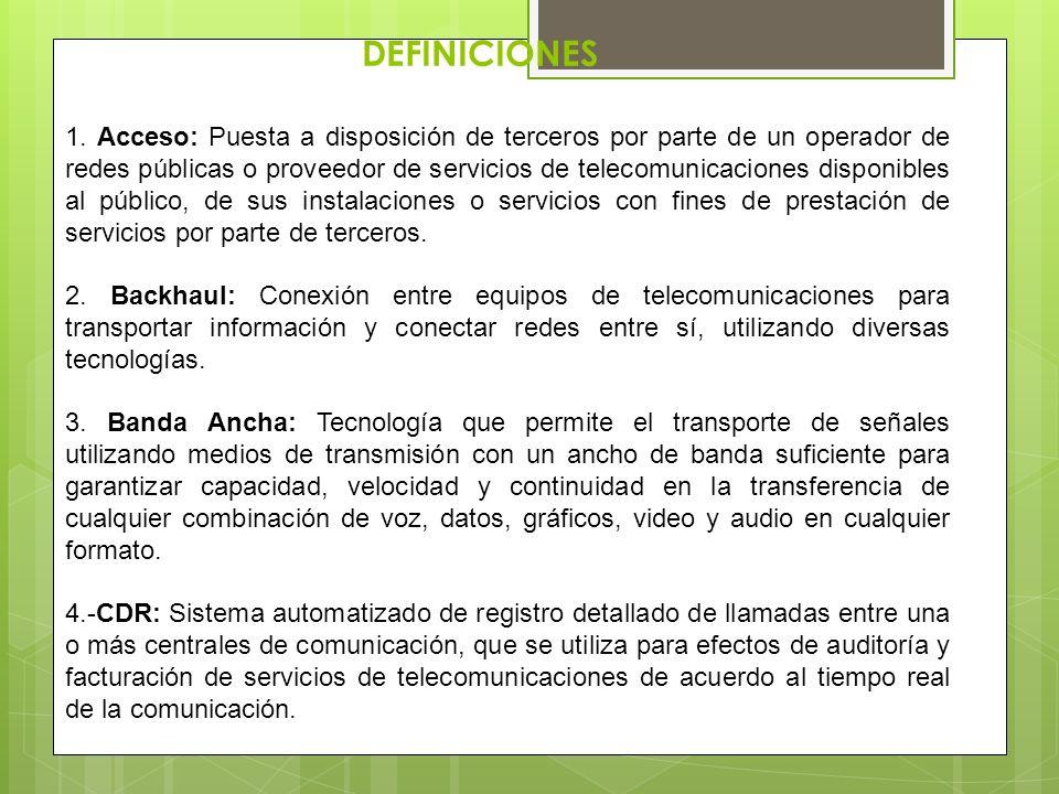 DEFINICIONES 1. Acceso: Puesta a disposición de terceros por parte de un operador de redes públicas o proveedor de servicios de telecomunicaciones dis