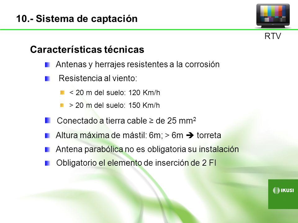 Características técnicas Diferencia de nivel entre canales < 3 dB Centrales banda ancha: Limitadas a instalaciones < 30 tomas Para Instalación > 30 tomas se ha de cumplir: Diferencia de nivel entre canales < 3 dB Máximo nivel de salida: 113 dBµV en TV digital 110 dB µ V en FI SAT Para moduladores analógicos BLV Diferencia 8/20 dB con respecto a digital RTV 11.- Cabecera
