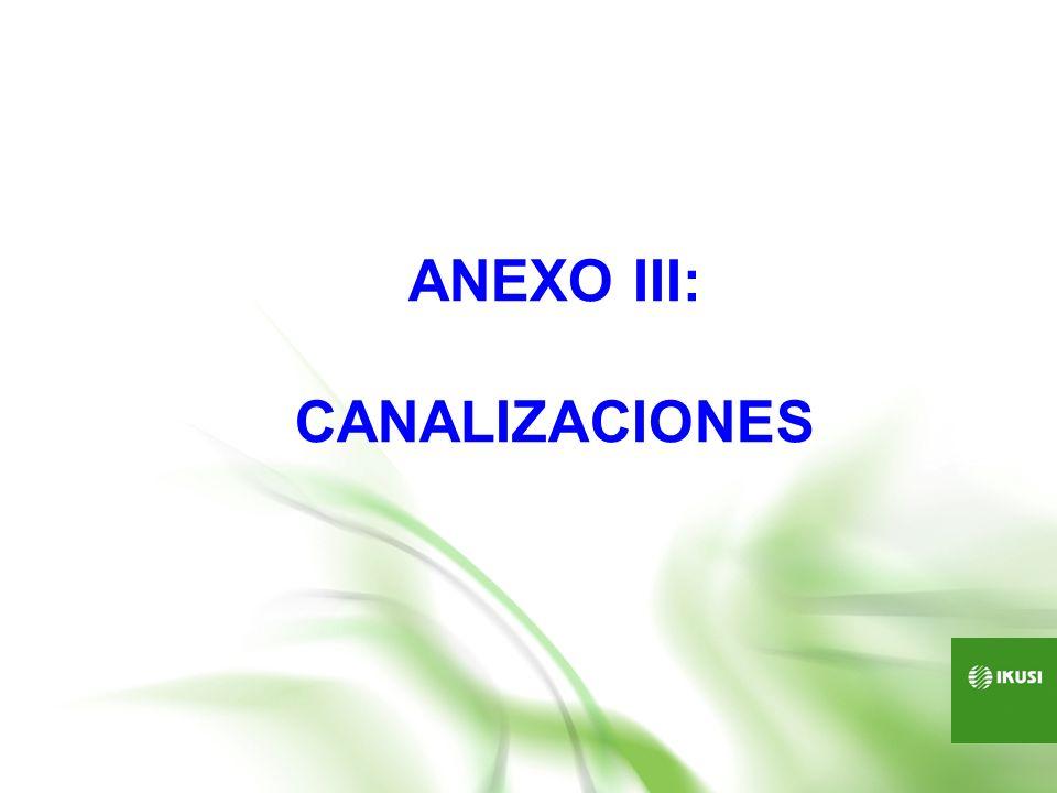 ANEXO III: CANALIZACIONES