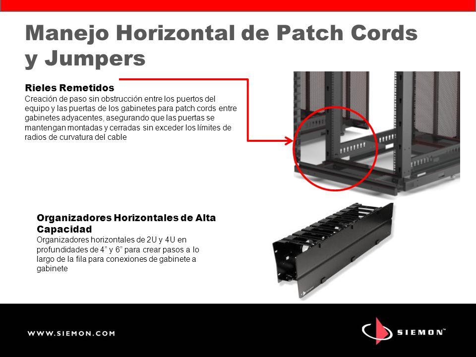 Administración adecuada de jumpers y cordones Accesorios y organizadores tipo peine con radios mínimos de curvatura, coincidentes con unidades de rack y capacidad de cables para equipos de alta densidad.