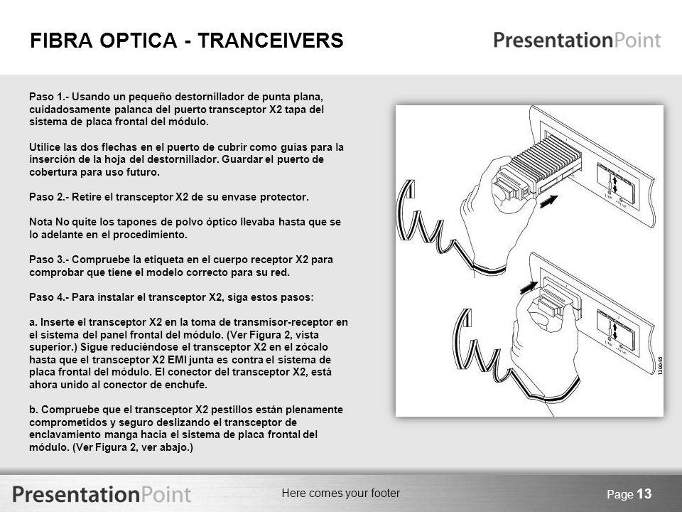 Here comes your footer Page 13 Paso 1.- Usando un pequeño destornillador de punta plana, cuidadosamente palanca del puerto transceptor X2 tapa del sis