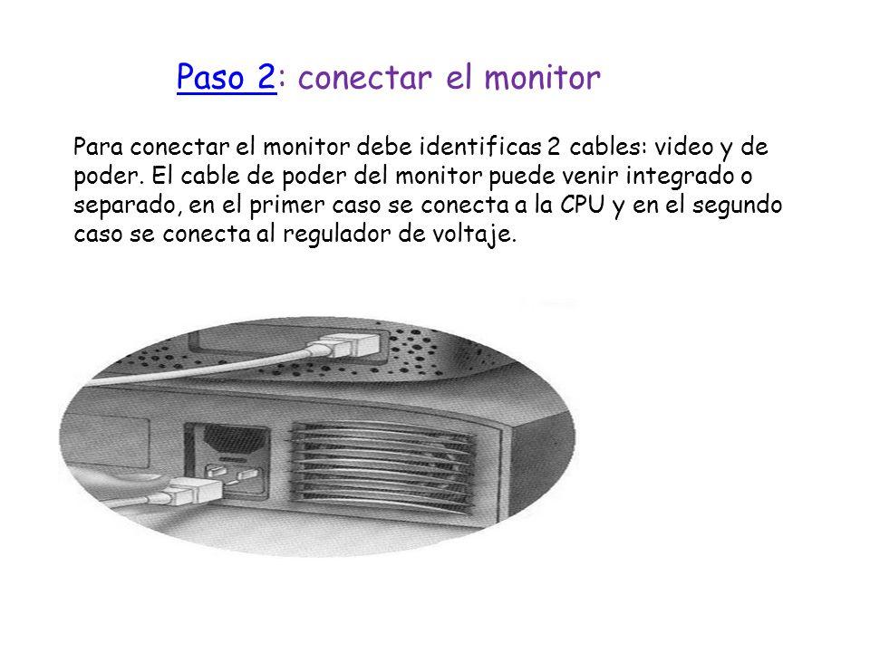 Para conectar el monitor debe identificas 2 cables: video y de poder. El cable de poder del monitor puede venir integrado o separado, en el primer cas